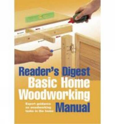 Basic Home Woodworking Manual: Woodworking Skills and DIY Projects from Laminate Flooring to Built-In Shelving (Hardback)