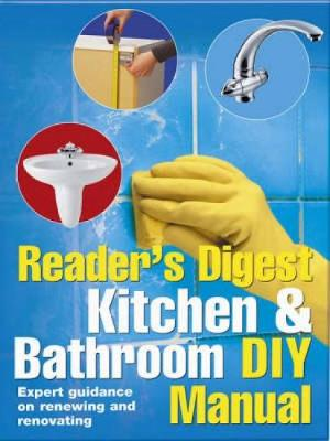 Kitchen and Bathroom DIY Manual: Expert Guidance on Renewing and Renovating Kitchens and Bathrooms (Hardback)