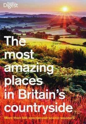 The Most Amazing Places to Visit in Britain's Countryside (Paperback)