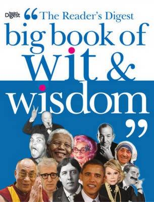 """The """"Reader's Digest"""" Big Book of Wit and Wisdom (Paperback)"""