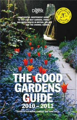 The good gardens guide 2010-2011: the essential independent guide.