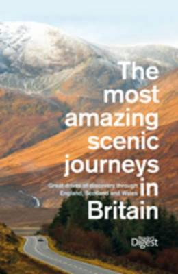 The Most Amazing Scenic Journeys in Britain: Great Drives of Discovery Through England, Scotland and Wales (Paperback)