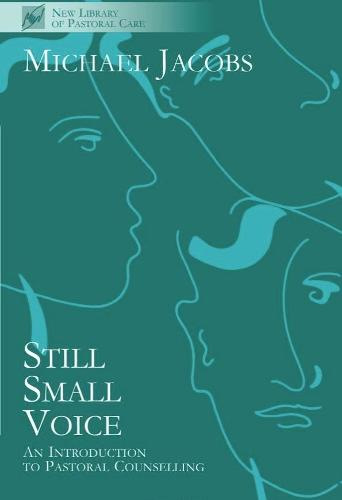 Still Small Voice: Practical Introduction to Counselling in Pastoral and Other Settings - New Library of Pastoral Care (Paperback)