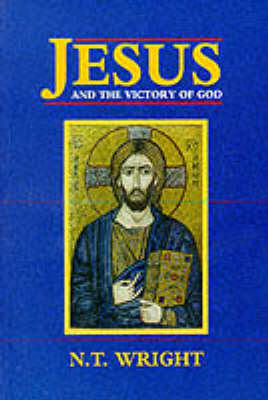 Jesus and the Victory of God: v. 1: Christian Origins and the Question of God - Christian Origins and the Question of God (Paperback)