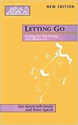 Letting Go: Caring for the Dying and Bereaved - New Library of Pastoral Care (Paperback)