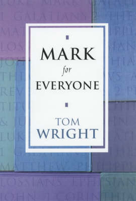 Mark for Everyone - New Testament for Everyone (Paperback)