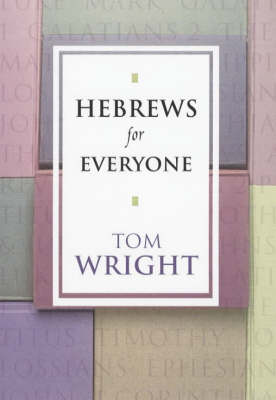 Hebrews for Everyone - New Testament for Everyone (Paperback)