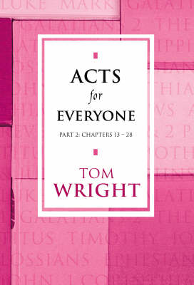 Acts for Everyone: Chapters 13-28 Pt. 2 - New Testament for Everyone (Paperback)