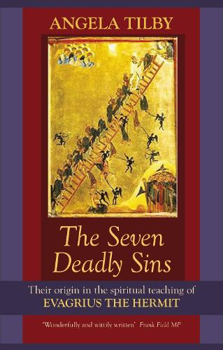 The Seven Deadly Sins: Their Origin in the Spiritual Teaching of Evagrius the Hermit (Paperback)