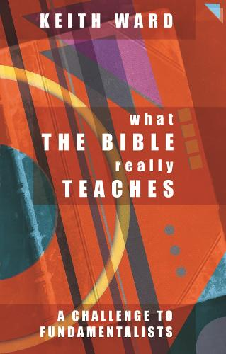 What the Bible Really Teaches: A Challenge to Fundamentalists (Paperback)