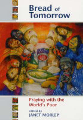 Bread of Tomorrow: Praying with the World's Poor (Paperback)