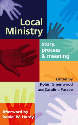 Local Ministry: Story, Process and Meaning (Paperback)