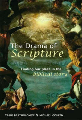 The Drama of Scripture: Finding Our Place in the Biblical Story (Paperback)