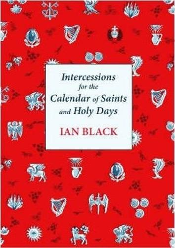 Intercessions for the Calendar of Saints and Holy Days (Paperback)