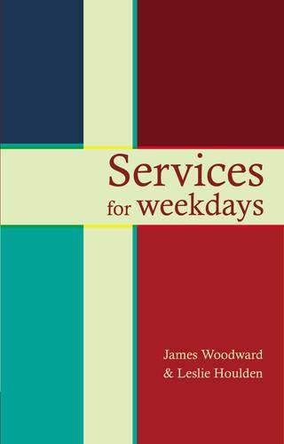 Services for Weekdays: Readings, Reflections and Prayers (Paperback)