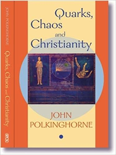 Quarks, Chaos and Christianity: Questions to Science and Religion (Paperback)