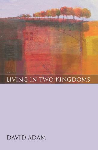 Living in Two Kingdoms (Paperback)