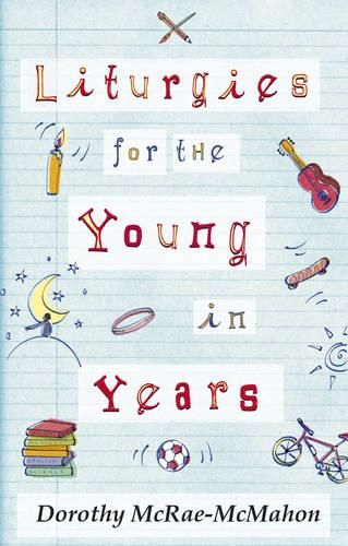 Liturgies for the Young in Years (Paperback)