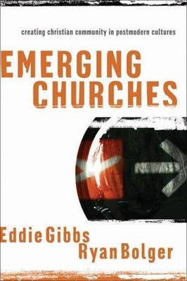 Emerging Churches: Creating Christian Communities in Postmodern Cultures (Paperback)