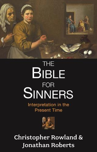 The Bible for Sinners: Interpretation in the Present Time (Paperback)