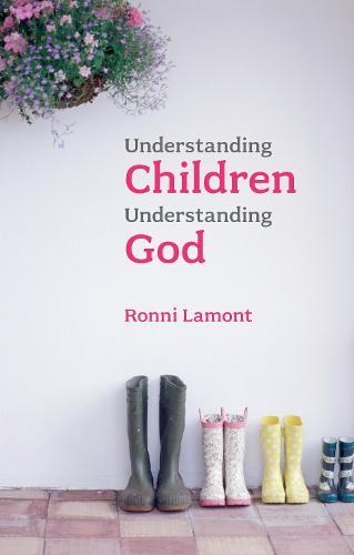 Understanding Children, Understanding God (Paperback)