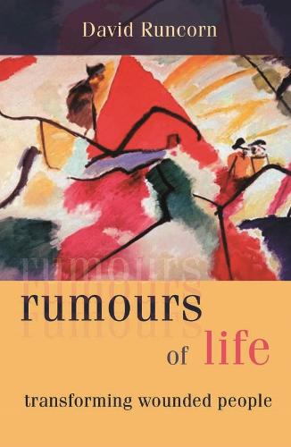Rumours of Life: Transforming Wounded People (Paperback)