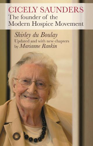 Cicely Saunders: The Founder of the Modern Hospice Movement (Paperback)