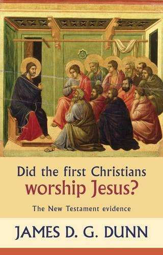 Did the First Christians Worship Jesus?: The New Testament Evidence (Paperback)