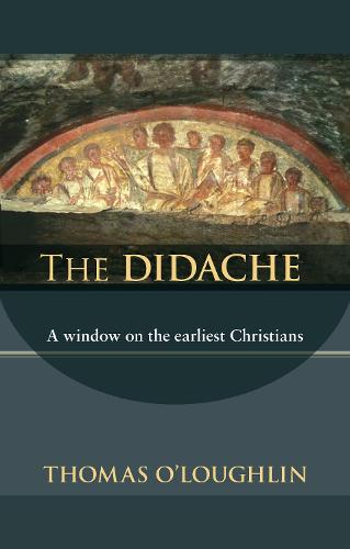The Didache: A Window on the Earliest Christians (Paperback)