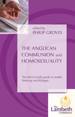 The Anglican Communion and Homosexuality: The Official Study Guide to Enable Listening and Dialogue (Paperback)