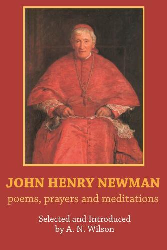 John Henry Newman: Poems, Prayers and Meditations (Paperback)