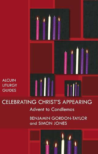 Celebrating Christ's Appearing: Advent to Candlemas (Paperback)