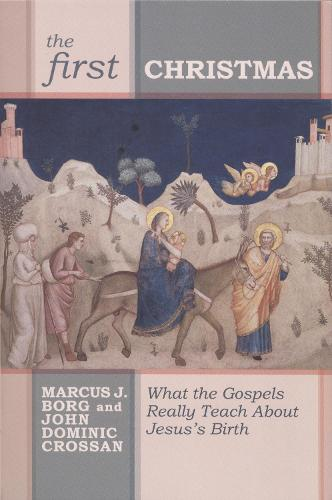 The First Christmas: What the Gospels Really Teach Us About Jesus's Birth (Paperback)
