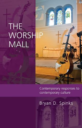 The Worship Mall: Contemporary Responses to Contemporary Culture (Paperback)