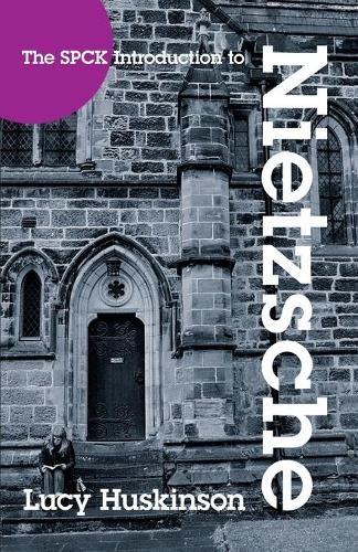 The SPCK Introduction to Nietzche: His Religious Thought (Paperback)