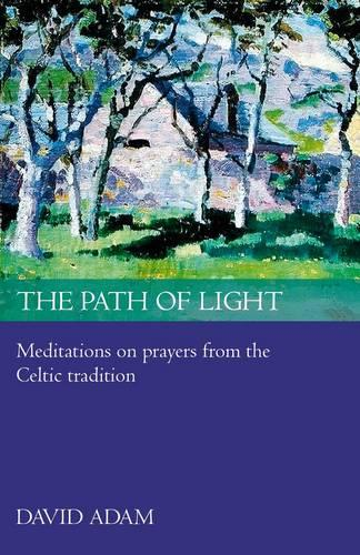 The Path of Light: Meditations and Prayers from the Celtic Tradition (Paperback)