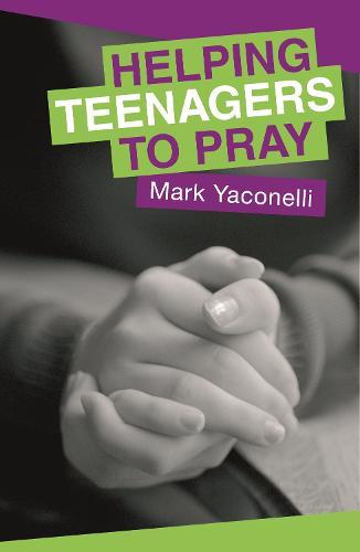 Helping Teenagers to Pray (Paperback)