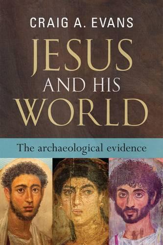 Jesus and His World: The Archaeological Evidence (Paperback)