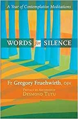 Words for Silence: A Year of Contemplative Meditations (Paperback)