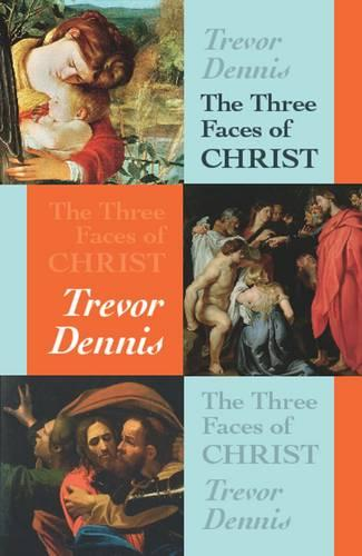 The Three Faces of Christ (Paperback)