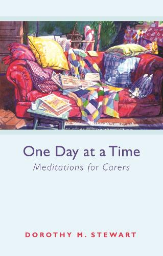One Day at a Time: Meditations for Carers (Paperback)