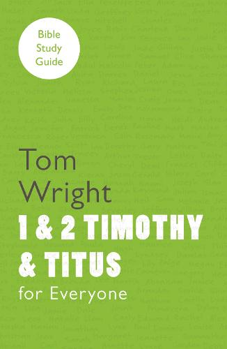 For Everyone Bible Study Guides: 1 - 2 Timothy and Titus (Paperback)