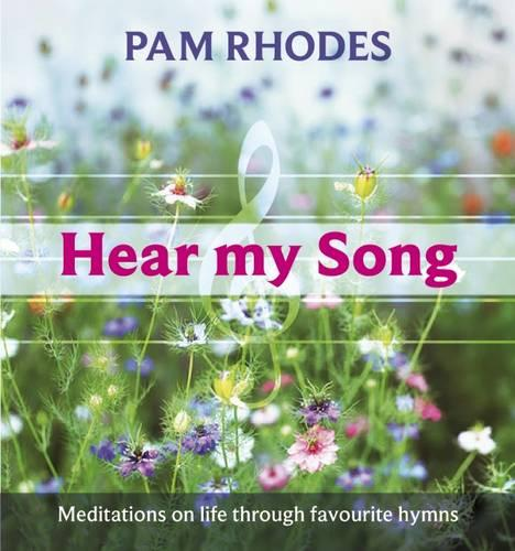 Hear My Song: Meditations on Life Through Favourite Hymns (Paperback)