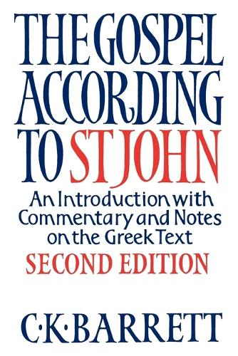 The Gospel According to St John: An Introduction with Commentary and Notes on the Greek Text (Paperback)