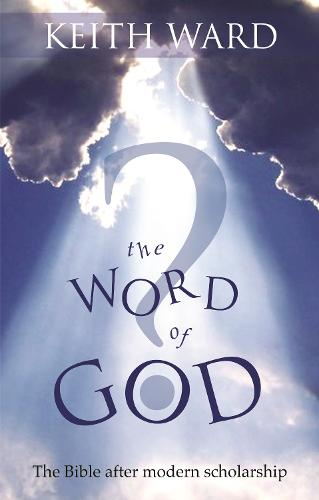 The Word of God?: The Bible After Modern Scholarship (Paperback)