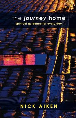 The Journey Home: Spiritual Guidance for Everyday (Paperback)