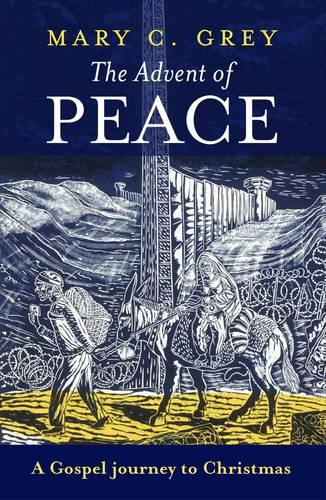 The Advent of Peace: A Gospel Journey to Christmas (Paperback)