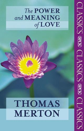 The Power and Meaning of Love (Paperback)
