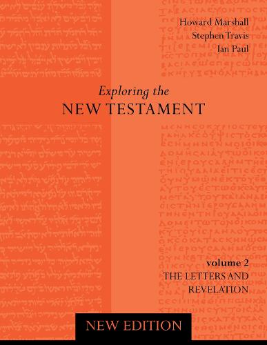 Exploring the New Testament: Letters and Revelation v. 2 (Paperback)