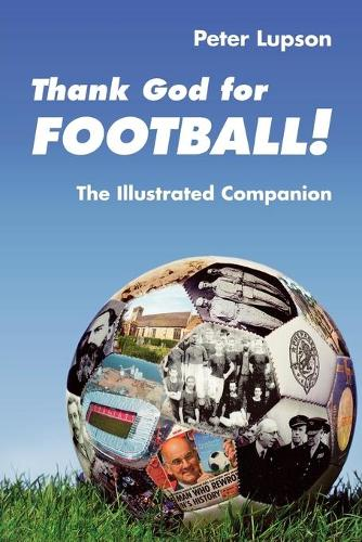 Thank God for Football! The Illustrated Companion (Paperback)